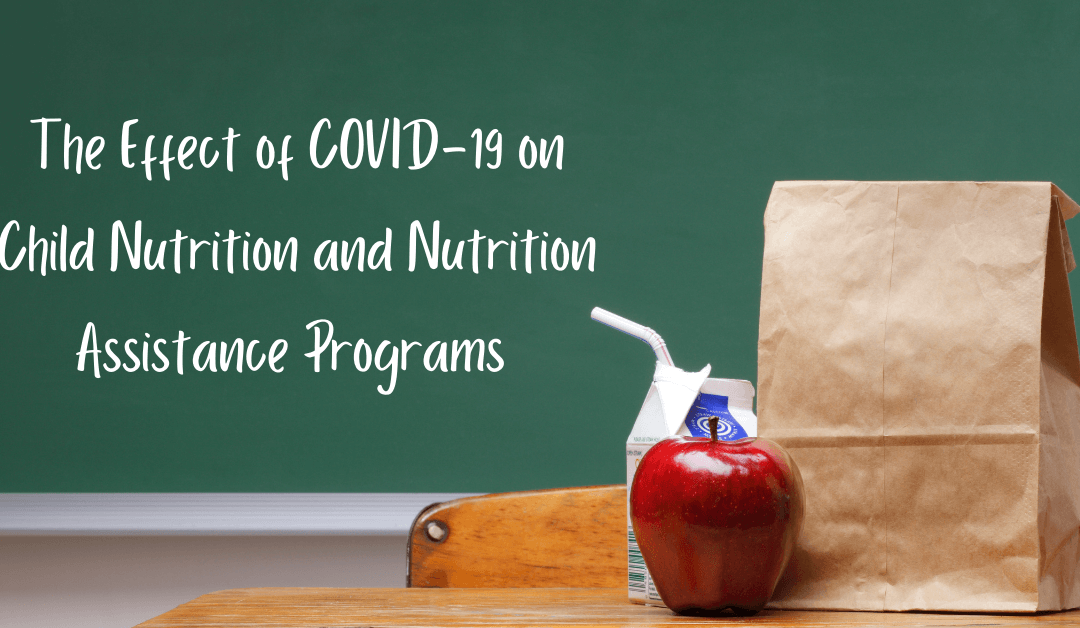 The Effect of COVID-19 on Child Nutrition and Nutrition Assistance Programs